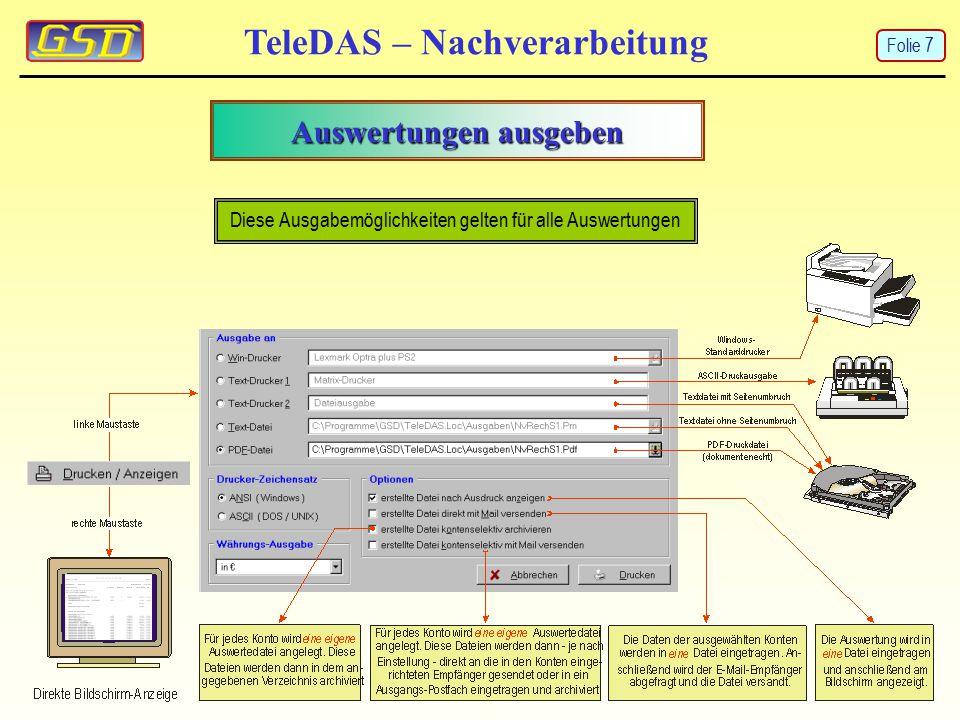 Auswertungen ausgeben TeleDAS – Nachverarbeitung Diese Ausgabemöglichkeiten gelten für alle Auswertungen Folie 7
