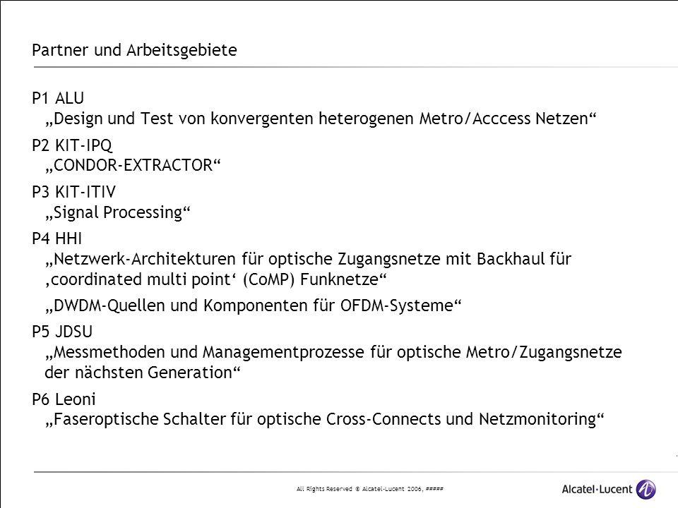 All Rights Reserved © Alcatel-Lucent 2006, ##### 5 | Presentation Title | Month 2006 Projektstruktur, Partnerbeiträge