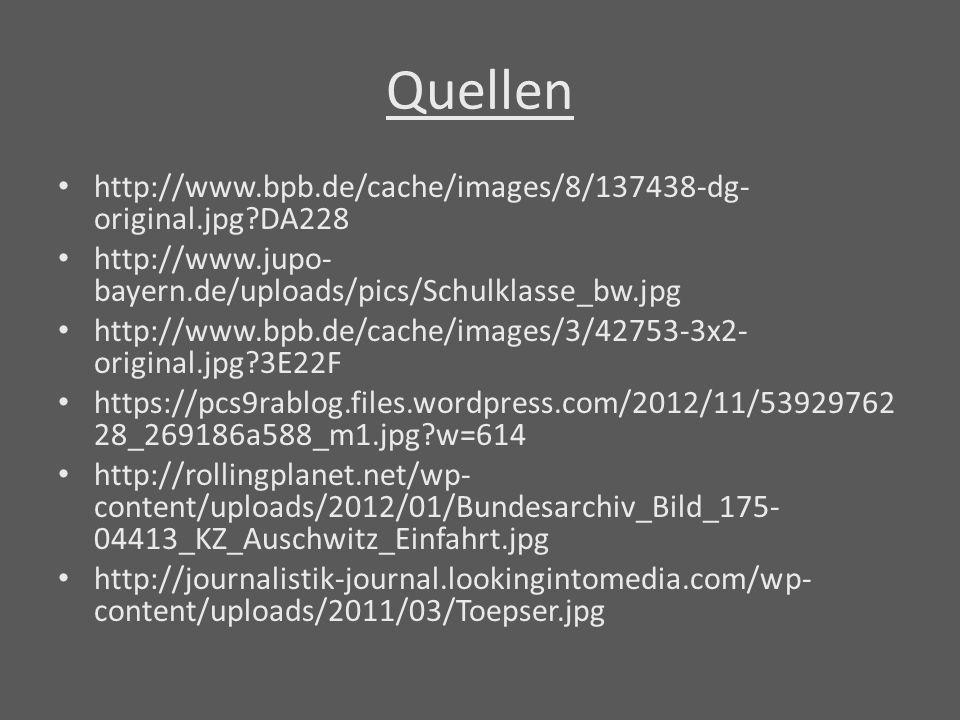 Quellen http://www.bpb.de/cache/images/8/137438-dg- original.jpg?DA228 http://www.jupo- bayern.de/uploads/pics/Schulklasse_bw.jpg http://www.bpb.de/ca