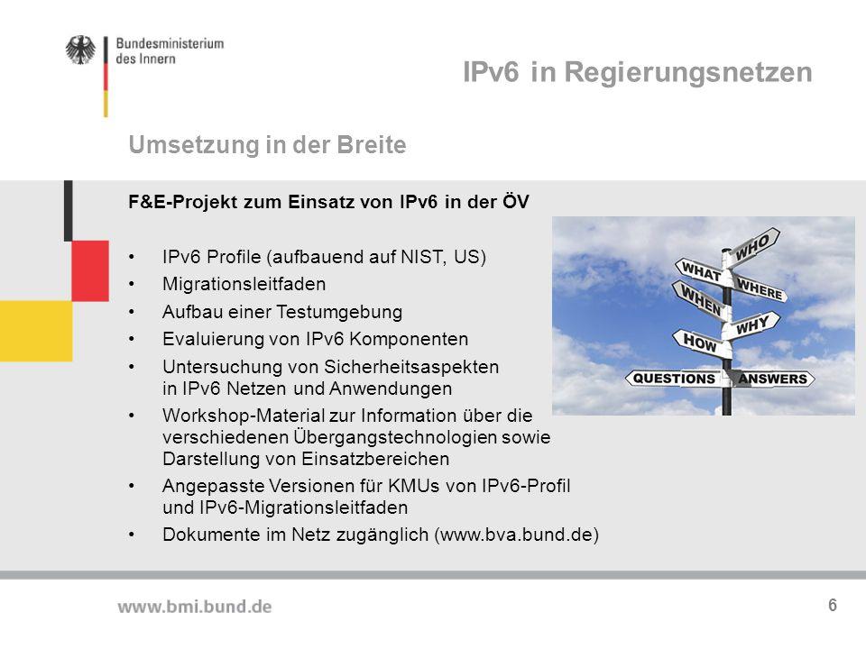 F&E-Projekt zum Einsatz von IPv6 in der ÖV IPv6 Profile (aufbauend auf NIST, US) Migrationsleitfaden Aufbau einer Testumgebung Evaluierung von IPv6 Ko