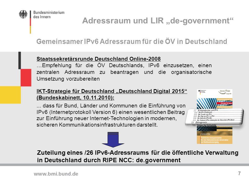 Staatssekretärsrunde Deutschland Online-2008 …Empfehlung für die ÖV Deutschlands, IPv6 einzusetzen, einen zentralen Adressraum zu beantragen und die o
