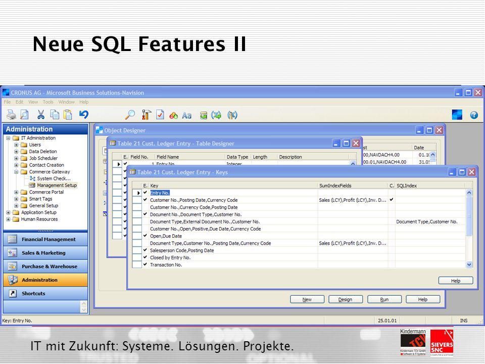 IT mit Zukunft: Systeme. Lösungen. Projekte. Neue SQL Features II Optimierung der SIFT Trigger  Verbessert die Gesamtperformance auf dem Client Alter