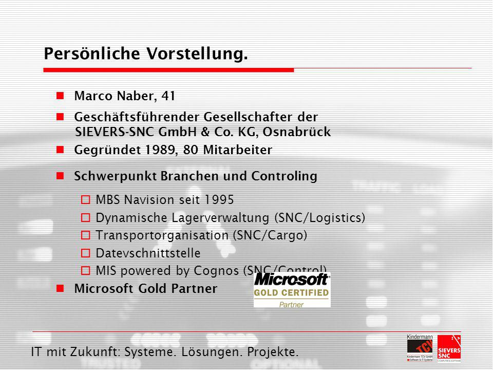 IT mit Zukunft: Systeme. Lösungen. Projekte. Marco Naber, 41 Geschäftsführender Gesellschafter der SIEVERS-SNC GmbH & Co. KG, Osnabrück Gegründet 1989