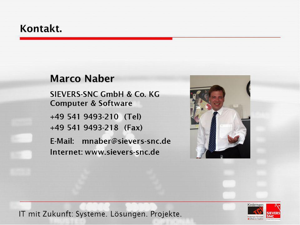 IT mit Zukunft: Systeme. Lösungen. Projekte. Kontakt. Marco Naber SIEVERS-SNC GmbH & Co. KG Computer & Software +49 541 9493-210 (Tel) +49 541 9493-21