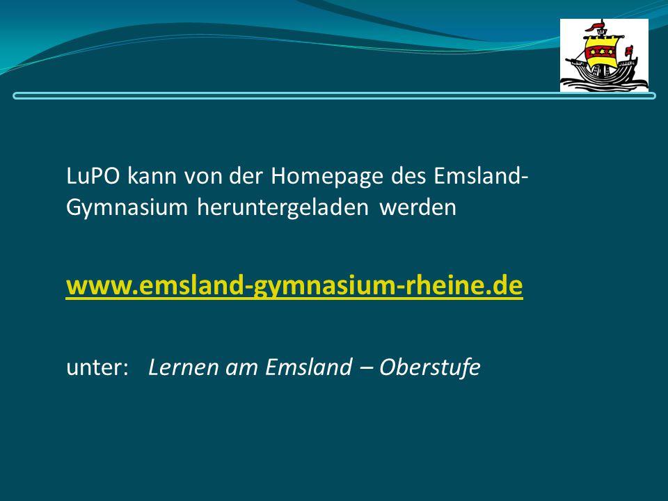 LuPO kann von der Homepage des Emsland- Gymnasium heruntergeladen werden www.emsland-gymnasium-rheine.de unter: Lernen am Emsland – Oberstufe
