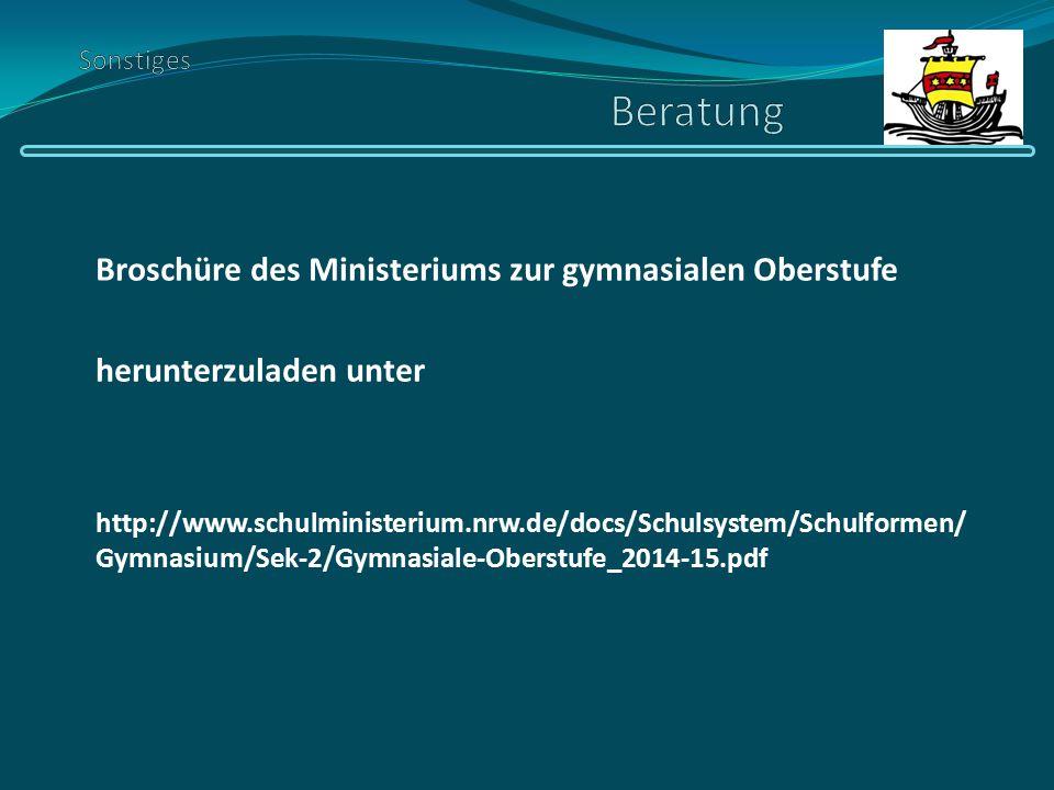 Broschüre des Ministeriums zur gymnasialen Oberstufe herunterzuladen unter http://www.schulministerium.nrw.de/docs/Schulsystem/Schulformen/ Gymnasium/