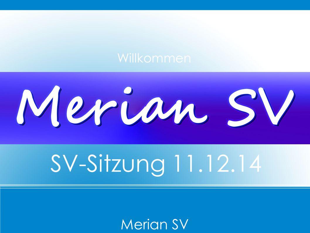 Merian SV SV-Sitzung 11.12.14 Willkommen