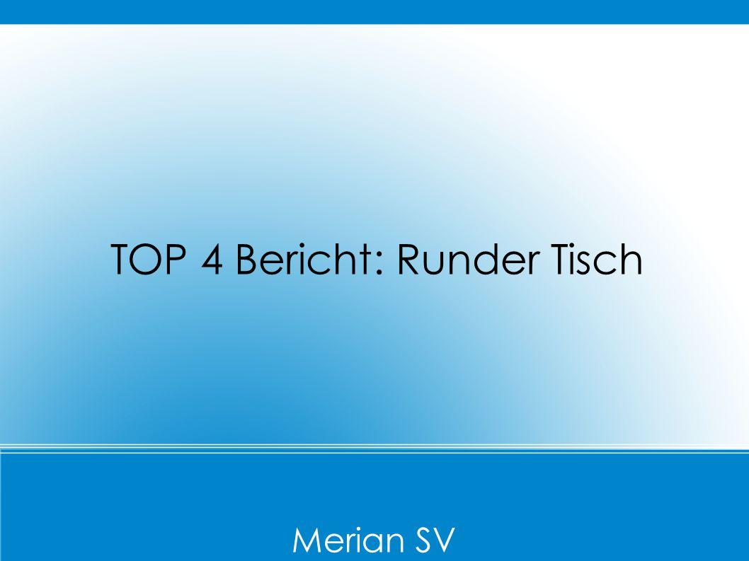 TOP 4 Bericht: Runder Tisch
