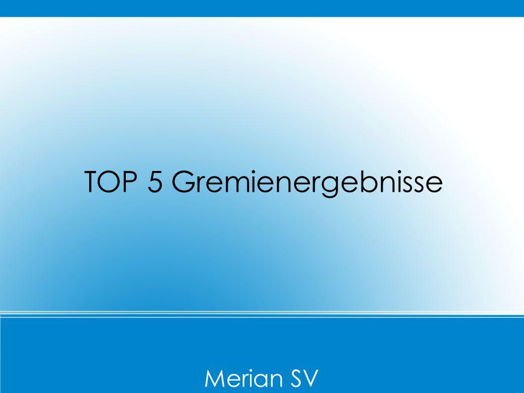 TOP 5 Gremienergebnisse