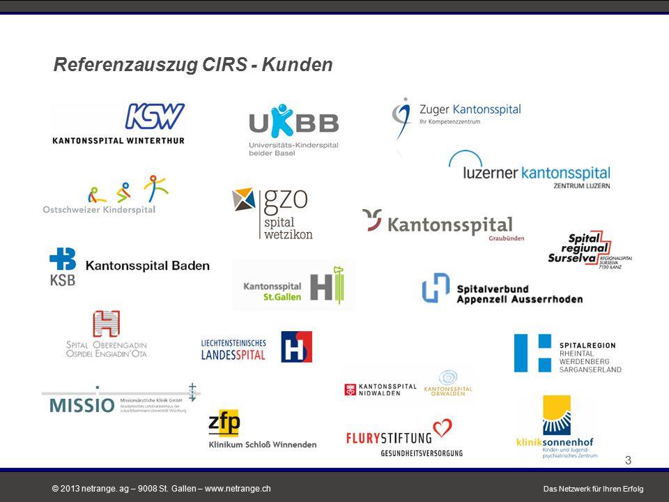 © 2013 netrange. ag – 9008 St. Gallen – www.netrange.ch Referenzauszug CIRS - Kunden Das Netzwerk für Ihren Erfolg 3