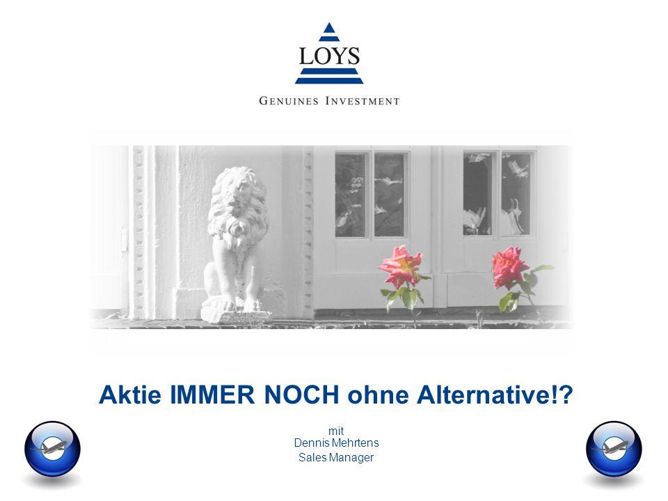 12/04/2007 1 AnlagephilosophieMarktgeschehen LOYS AG Aktie IMMER NOCH ohne Alternative!.
