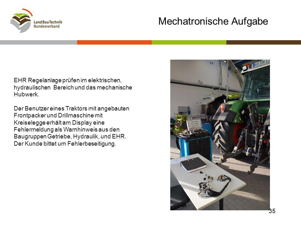 Mechatronische Aufgabe 35 EHR Regelanlage prüfen im elektrischen, hydraulischen Bereich und das mechanische Hubwerk. Der Benutzer eines Traktors mit a