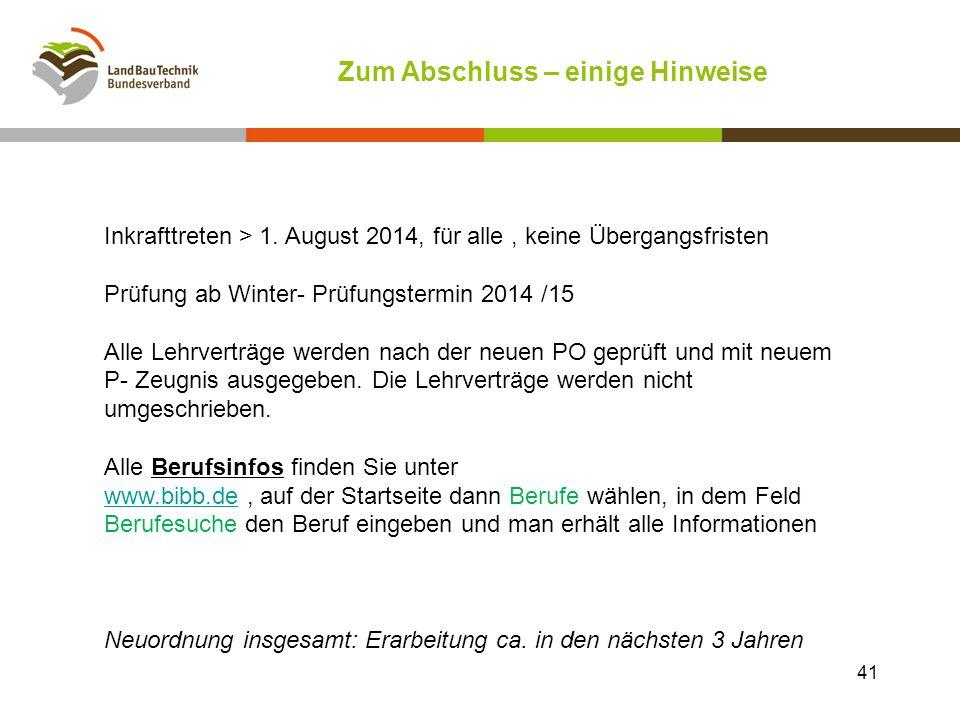 Zum Abschluss – einige Hinweise Inkrafttreten > 1. August 2014, für alle, keine Übergangsfristen Prüfung ab Winter- Prüfungstermin 2014 /15 Alle Lehrv