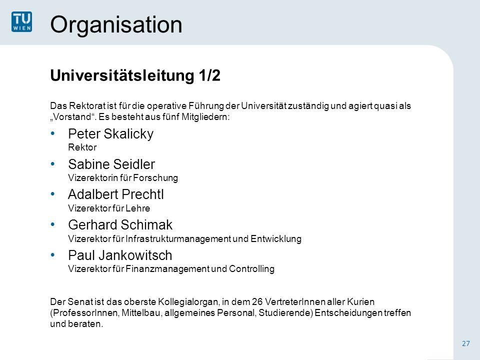 """Organisation Universitätsleitung 1/2 Das Rektorat ist für die operative Führung der Universität zuständig und agiert quasi als """"Vorstand"""". Es besteht"""