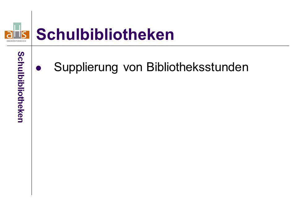 Supplierung von Bibliotheksstunden Schulbibliotheken