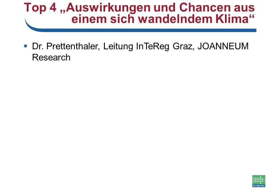 """Top 4 """"Auswirkungen und Chancen aus einem sich wandelndem Klima""""  Dr. Prettenthaler, Leitung InTeReg Graz, JOANNEUM Research"""