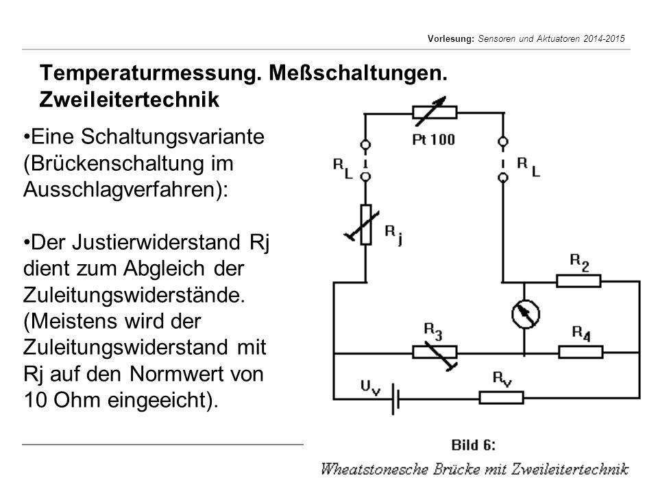 Mihaela Albu Mihaela.albu@upb.ro Vorlesung: Sensoren und Aktuatoren 2014-2015 Temperaturmessung. Meßschaltungen. Zweileitertechnik Eine Schaltungsvari
