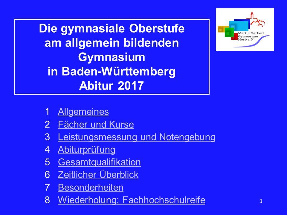 1 Die gymnasiale Oberstufe am allgemein bildenden Gymnasium in Baden-Württemberg Abitur 2017 1 AllgemeinesAllgemeines 2 Fächer und KurseFächer und Kur