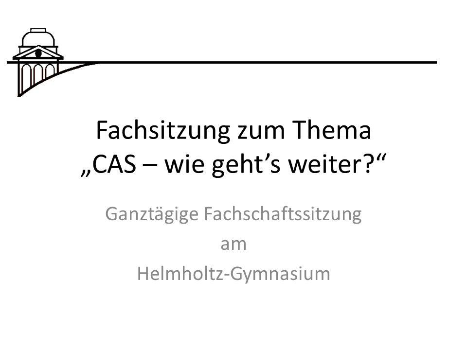"""Fachsitzung zum Thema """"CAS – wie geht's weiter? Ganztägige Fachschaftssitzung am Helmholtz-Gymnasium"""