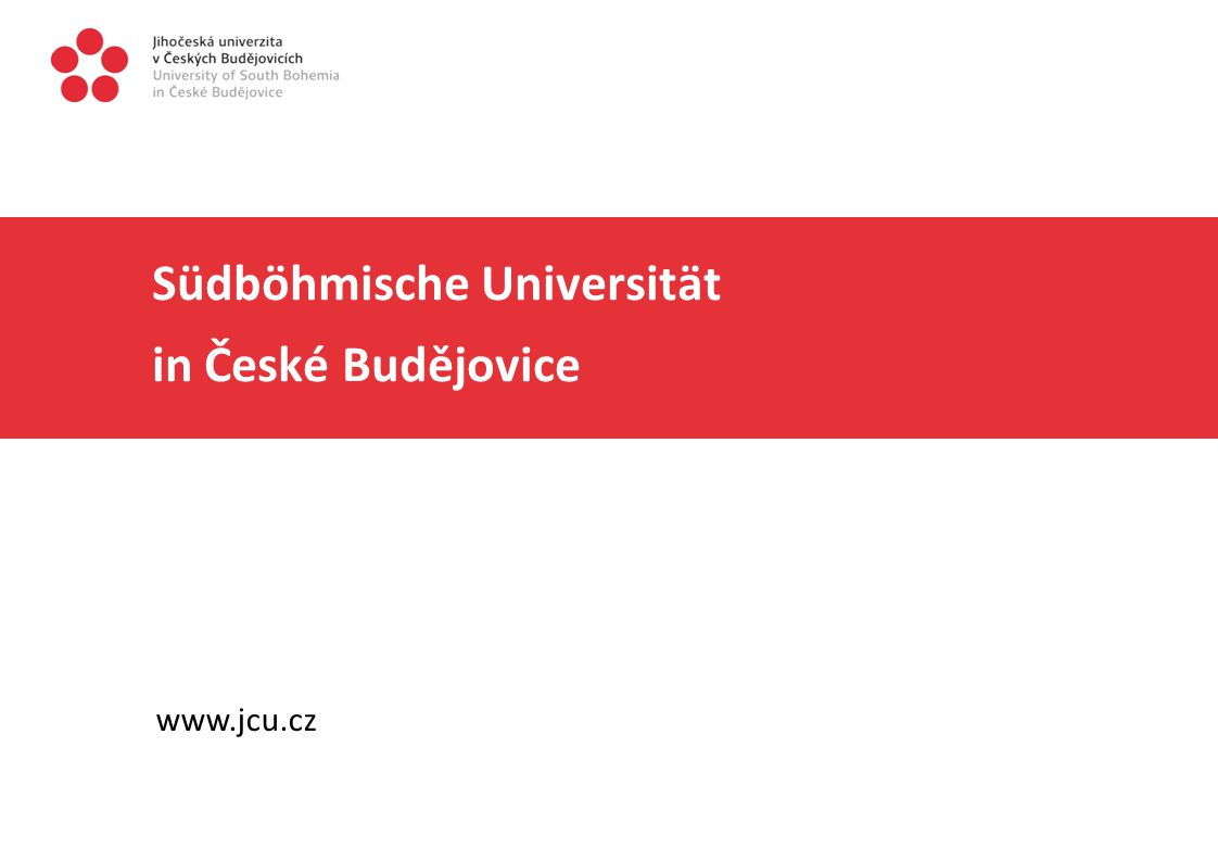 Südböhmische Universität in České Budějovice www.jcu.cz