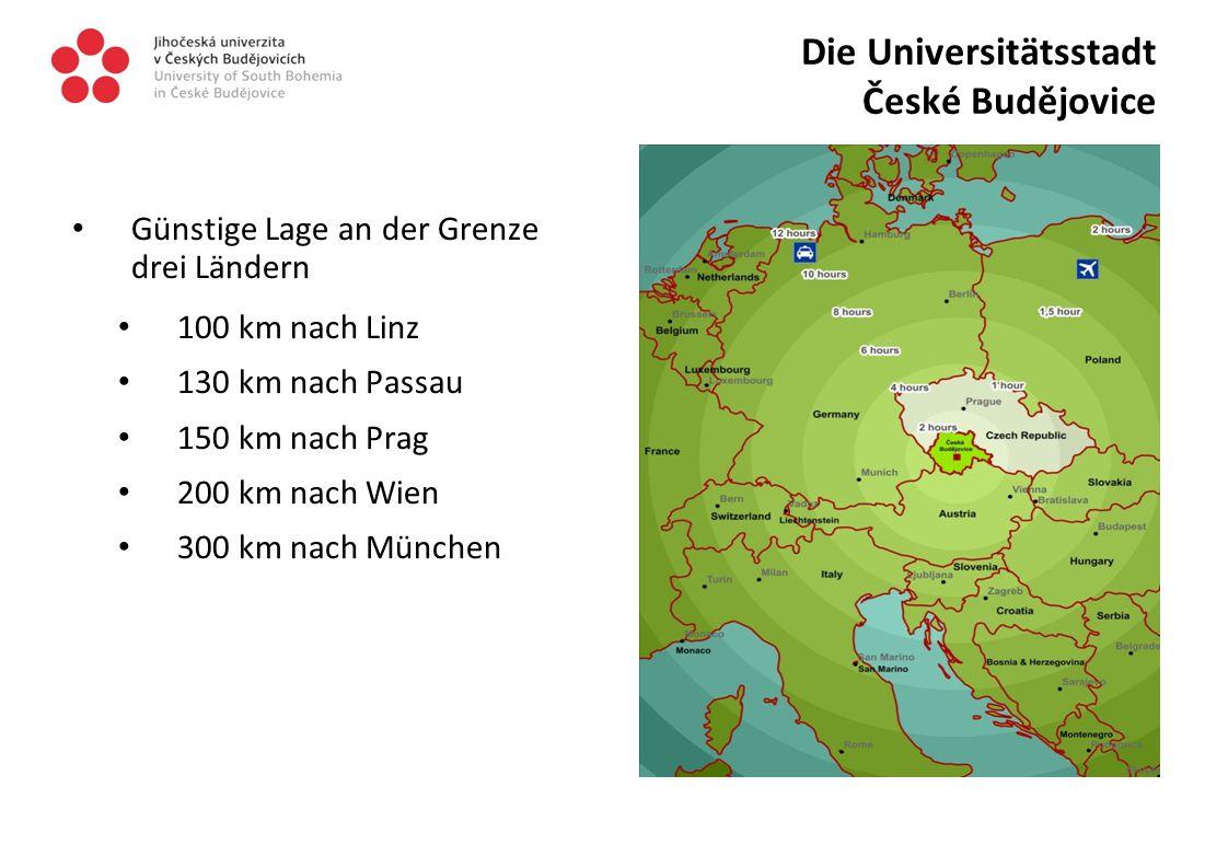 Günstige Lage an der Grenze von drei Ländern 100 km nach Linz 130 km nach Passau 150 km nach Prag 200 km nach Wien 300 km nach München Die Universitätsstadt České Budějovice