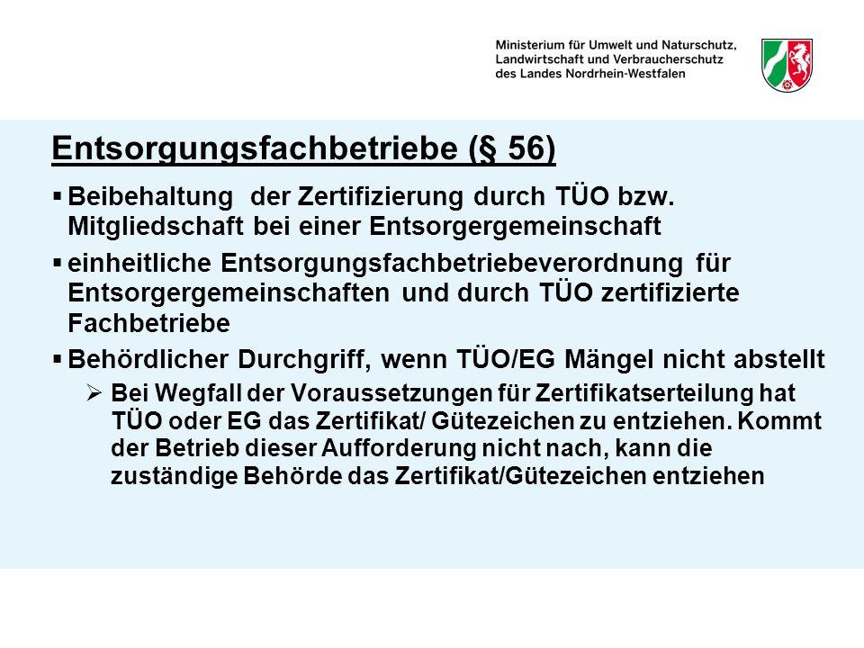 Entsorgungsfachbetriebe (§ 56)  Beibehaltung der Zertifizierung durch TÜO bzw.