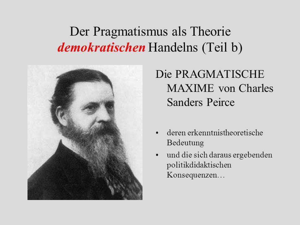 Pragmatismus u. Normativität Teil a) war.. DEWEYs gelebte Demokratie im Prozess der Problemlösung + deren reflexive Bearbeitung Freiheitlich, aber nor
