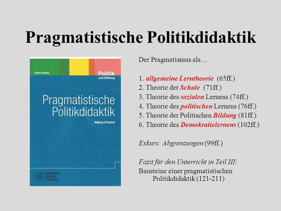 """Der Pragmatismus als philosophische Grundlage für die Politische Bildung  (pragma) griech: """"was zu tun ist"""""""