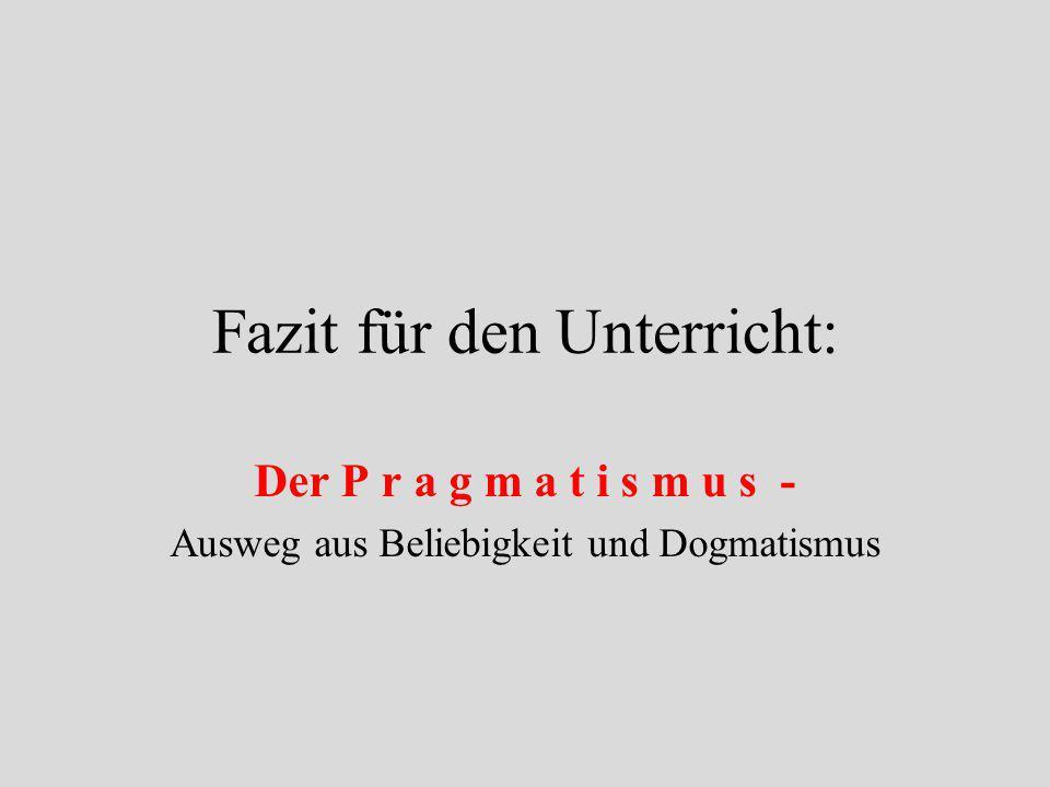 Gegen den Dogmatismus des Essentialismus WESEN Erscheinung Objekt W1 W2 W3 Wn Pragmatistische EK Essentialist. EK W (1-n) = f (Objekt)