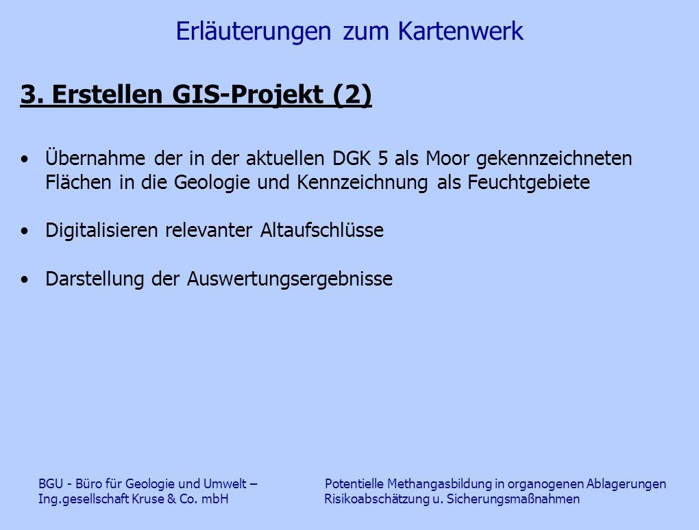 Erläuterungen zum Kartenwerk 3. Erstellen GIS-Projekt (2) Übernahme der in der aktuellen DGK 5 als Moor gekennzeichneten Flächen in die Geologie und K