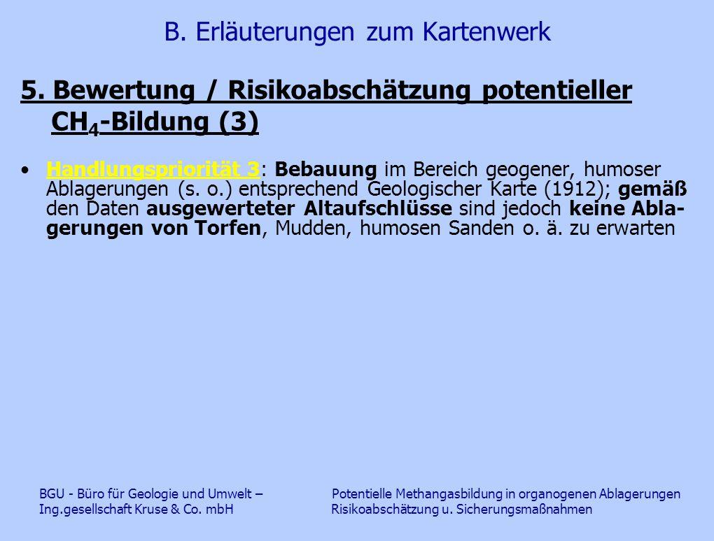 B. Erläuterungen zum Kartenwerk 5. Bewertung / Risikoabschätzung potentieller CH 4 -Bildung (3) Handlungspriorität 3: Bebauung im Bereich geogener, hu