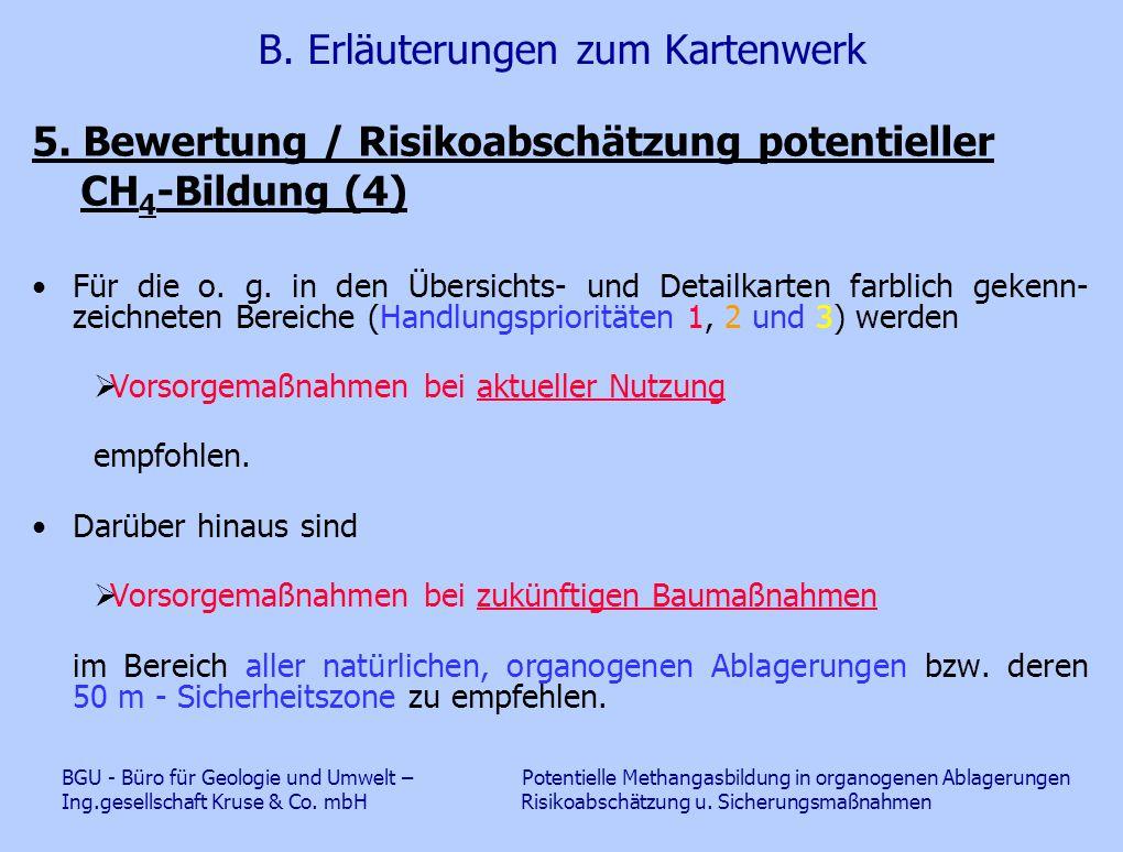 B. Erläuterungen zum Kartenwerk 5. Bewertung / Risikoabschätzung potentieller CH 4 -Bildung (4) Für die o. g. in den Übersichts- und Detailkarten farb