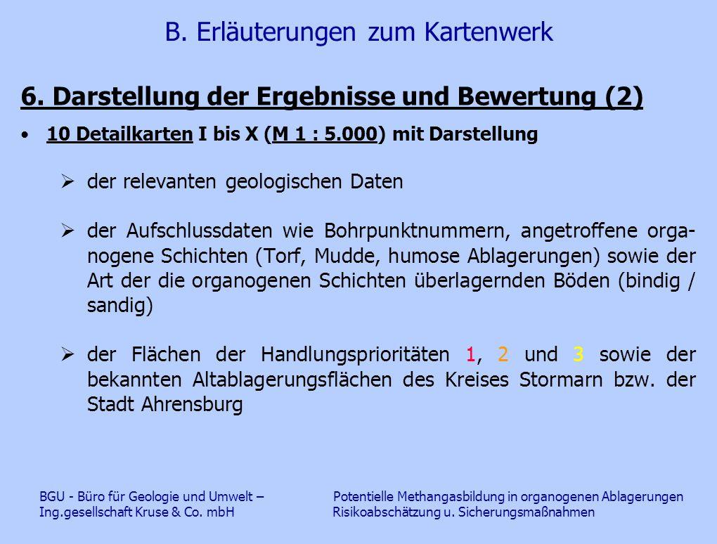 B. Erläuterungen zum Kartenwerk 6. Darstellung der Ergebnisse und Bewertung (2) 10 Detailkarten I bis X (M 1 : 5.000) mit Darstellung  der relevanten