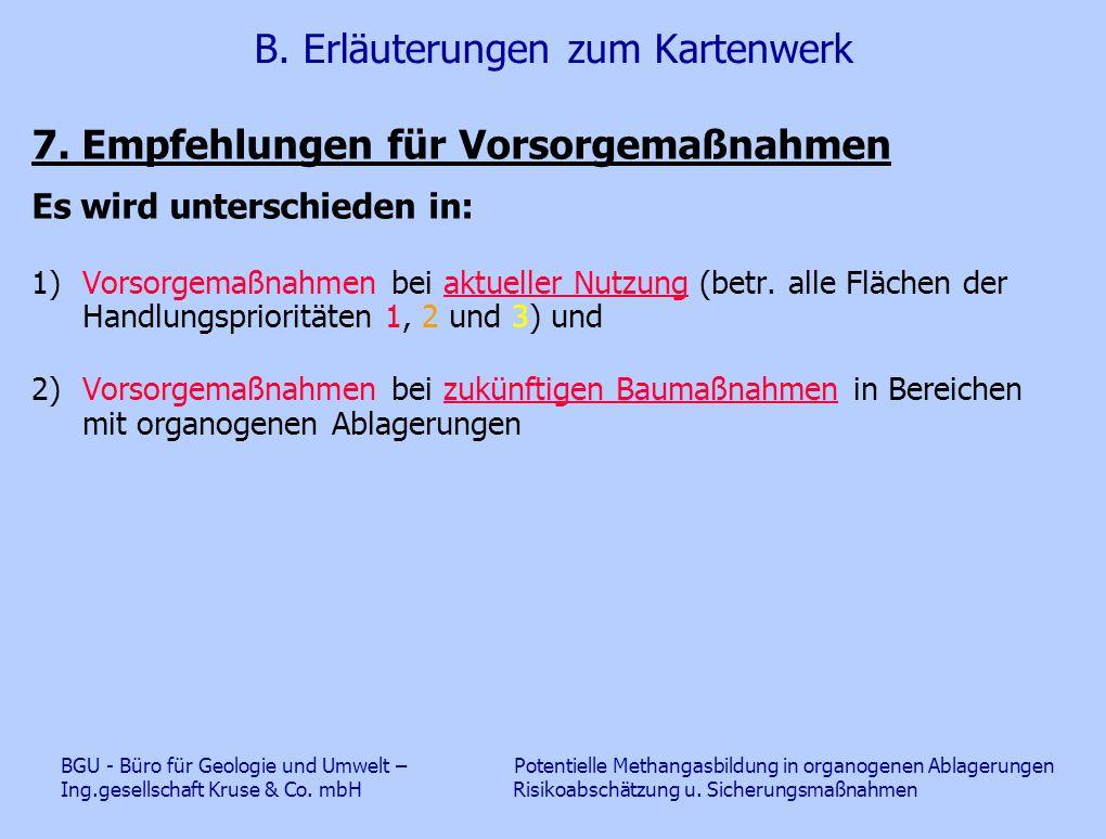 B. Erläuterungen zum Kartenwerk 7. Empfehlungen für Vorsorgemaßnahmen Es wird unterschieden in: 1)Vorsorgemaßnahmen bei aktueller Nutzung (betr. alle
