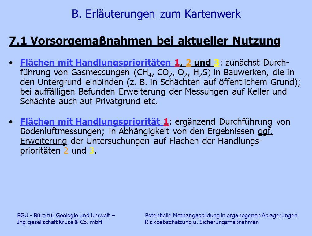 B. Erläuterungen zum Kartenwerk 7.1 Vorsorgemaßnahmen bei aktueller Nutzung Flächen mit Handlungsprioritäten 1, 2 und 3: zunächst Durch- führung von G