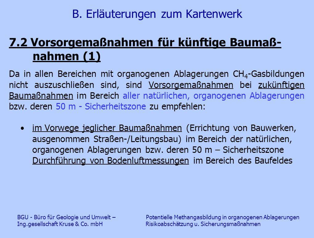 B. Erläuterungen zum Kartenwerk 7.2 Vorsorgemaßnahmen für künftige Baumaß- nahmen (1) Da in allen Bereichen mit organogenen Ablagerungen CH 4 -Gasbild