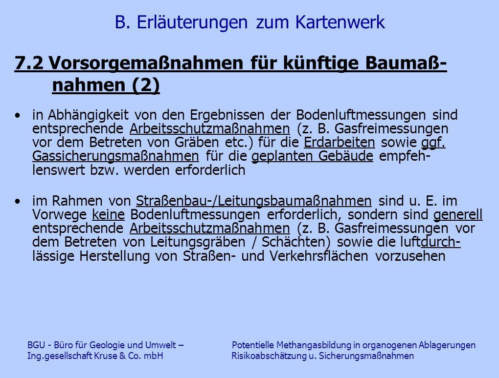 B. Erläuterungen zum Kartenwerk 7.2 Vorsorgemaßnahmen für künftige Baumaß- nahmen (2) in Abhängigkeit von den Ergebnissen der Bodenluftmessungen sind