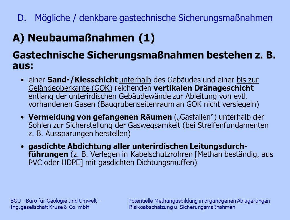 D. Mögliche / denkbare gastechnische Sicherungsmaßnahmen A) Neubaumaßnahmen (1) Gastechnische Sicherungsmaßnahmen bestehen z. B. aus: einer Sand-/Kies