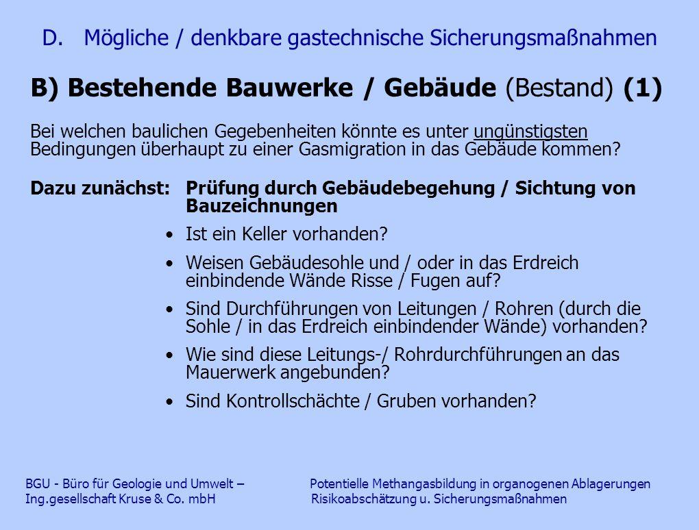 D. Mögliche / denkbare gastechnische Sicherungsmaßnahmen B) Bestehende Bauwerke / Gebäude (Bestand) (1) Bei welchen baulichen Gegebenheiten könnte es