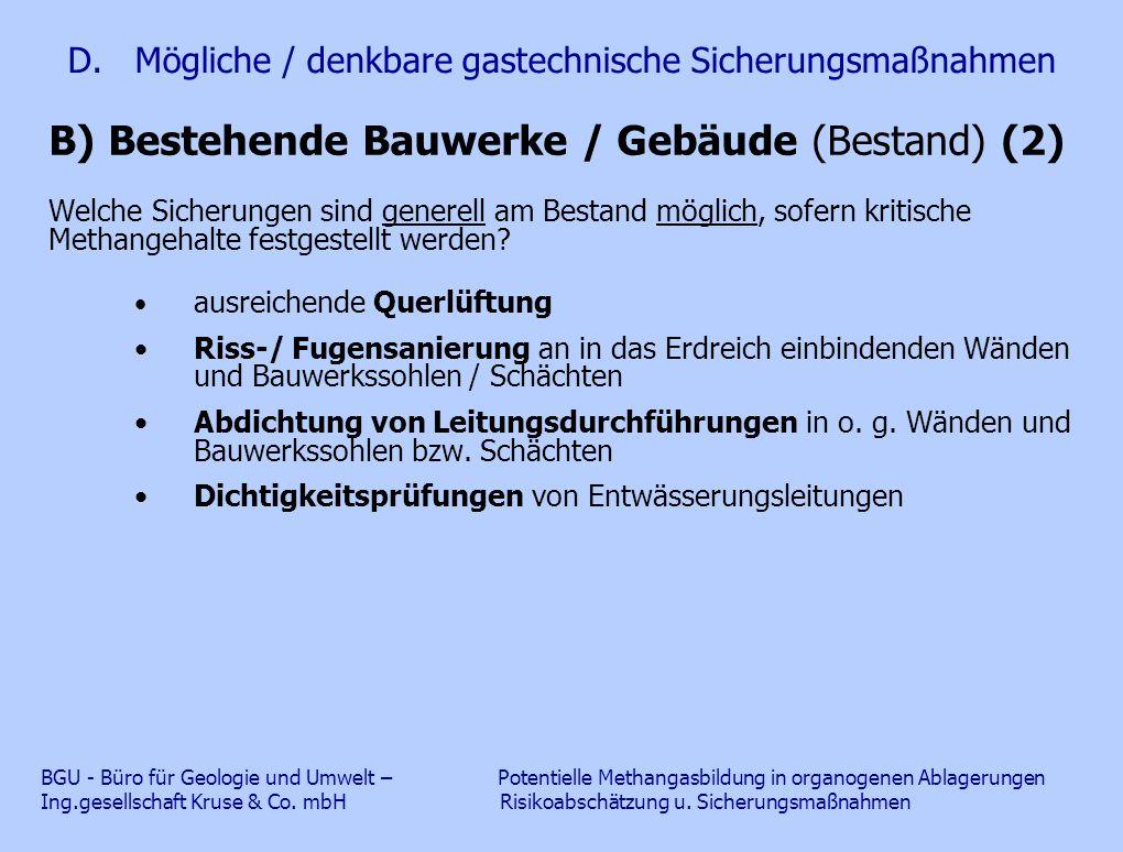 D. Mögliche / denkbare gastechnische Sicherungsmaßnahmen B) Bestehende Bauwerke / Gebäude (Bestand) (2) Welche Sicherungen sind generell am Bestand mö