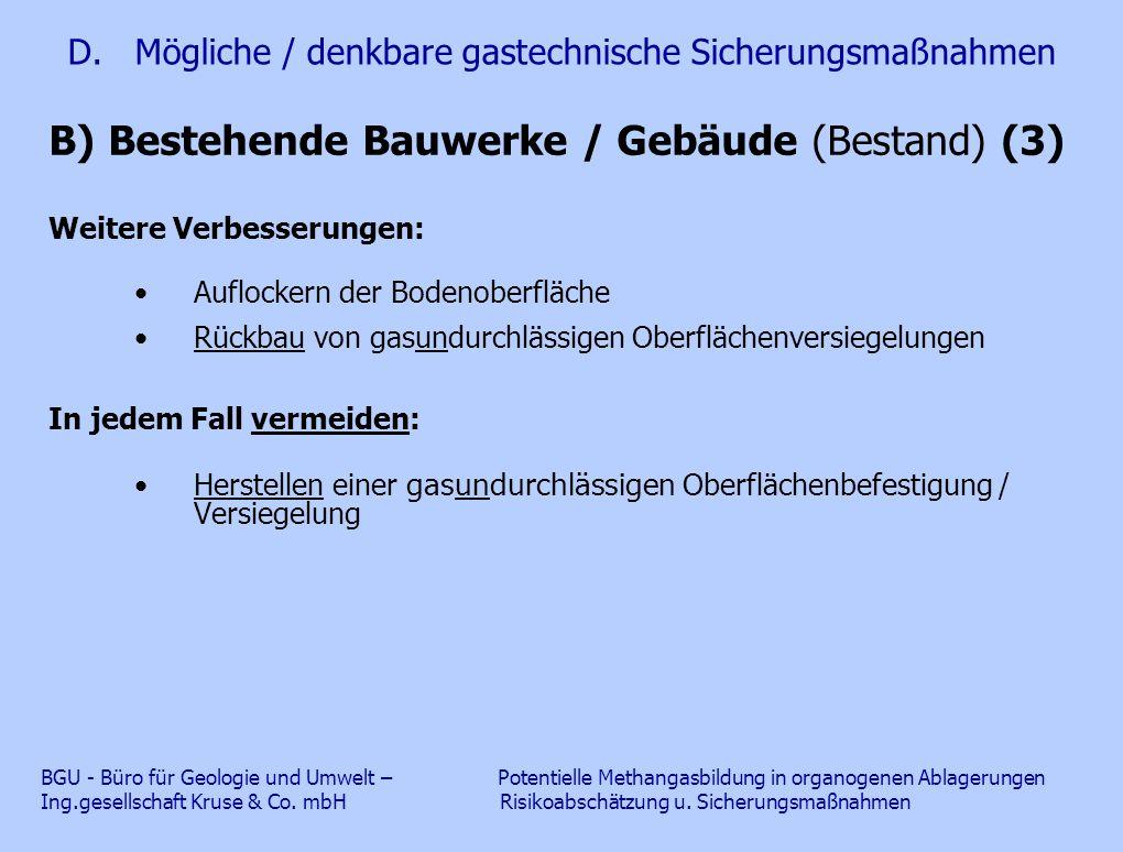 D. Mögliche / denkbare gastechnische Sicherungsmaßnahmen B) Bestehende Bauwerke / Gebäude (Bestand) (3) Weitere Verbesserungen: Auflockern der Bodenob
