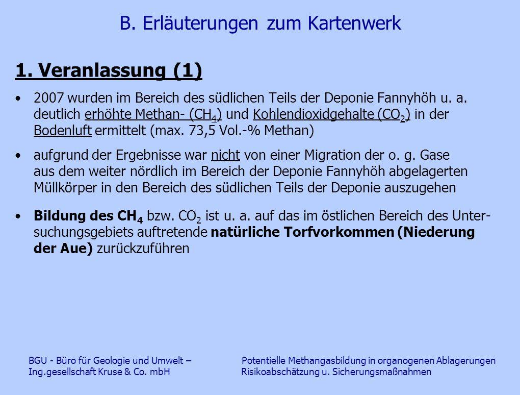 B. Erläuterungen zum Kartenwerk 1. Veranlassung (1) 2007 wurden im Bereich des südlichen Teils der Deponie Fannyhöh u. a. deutlich erhöhte Methan- (CH