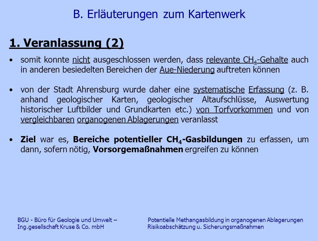 B. Erläuterungen zum Kartenwerk 1. Veranlassung (2) somit konnte nicht ausgeschlossen werden, dass relevante CH 4 -Gehalte auch in anderen besiedelten