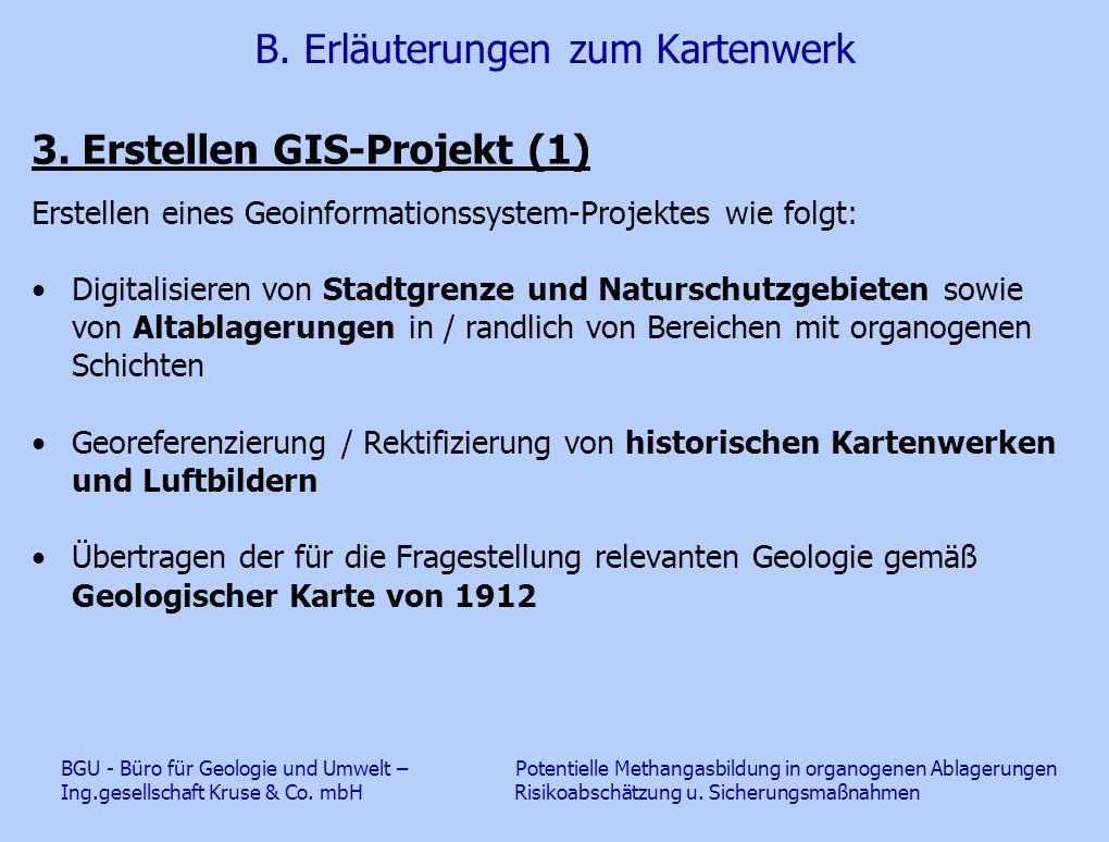 B. Erläuterungen zum Kartenwerk 3. Erstellen GIS-Projekt (1) Erstellen eines Geoinformationssystem-Projektes wie folgt: Digitalisieren von Stadtgrenze