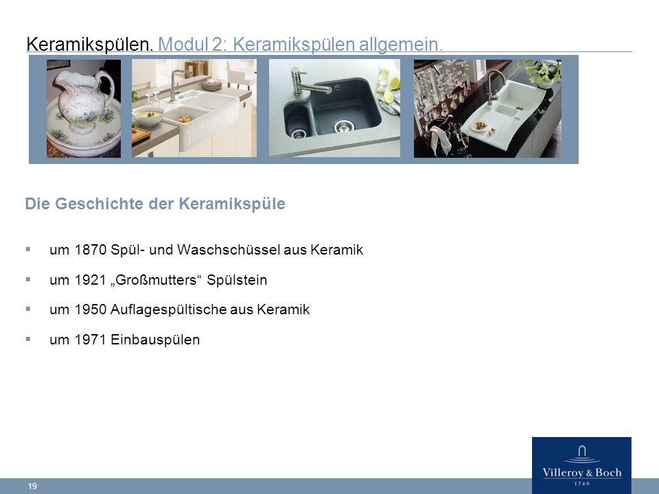 19 Keramikspülen.Modul 2: Keramikspülen allgemein.