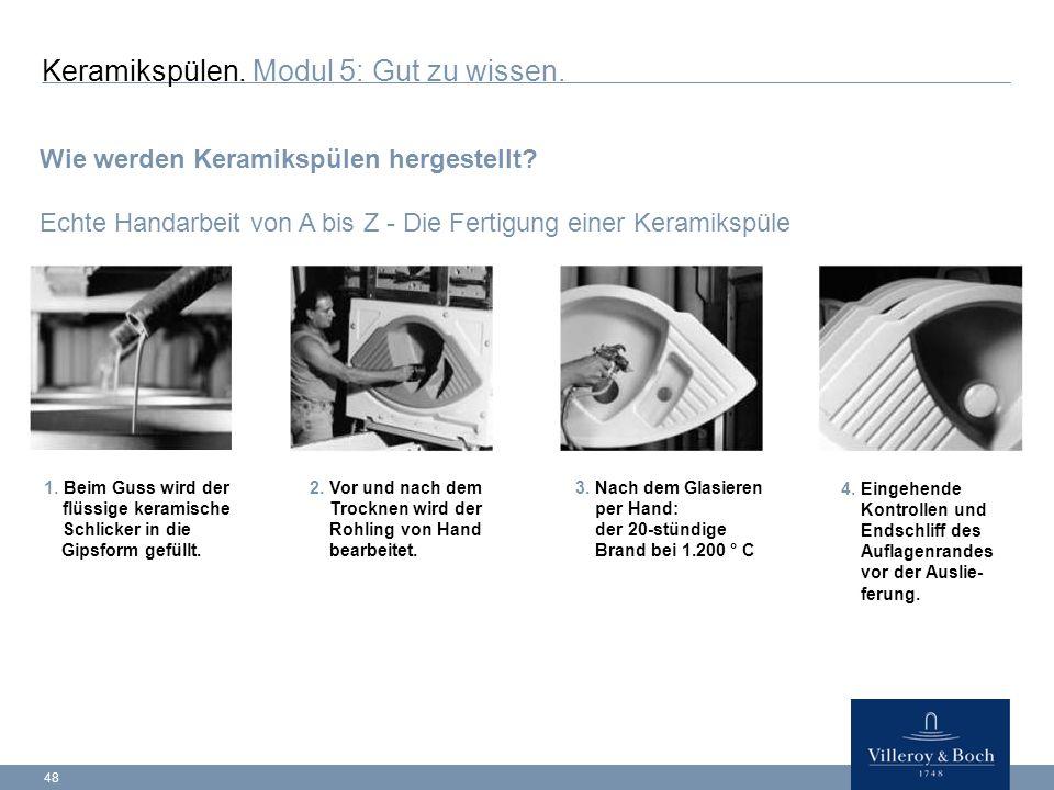 48 Keramikspülen.Modul 5: Gut zu wissen. Wie werden Keramikspülen hergestellt.