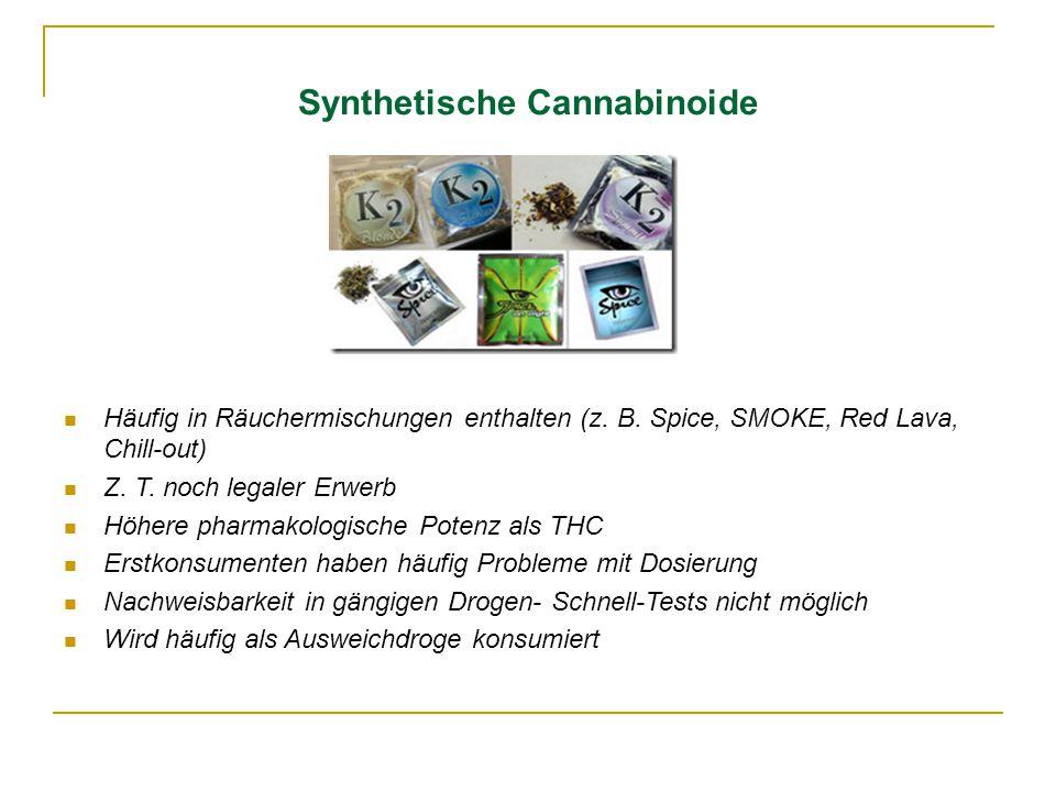 Synthetische Cannabinoide Häufig in Räuchermischungen enthalten (z. B. Spice, SMOKE, Red Lava, Chill-out) Z. T. noch legaler Erwerb Höhere pharmakolog