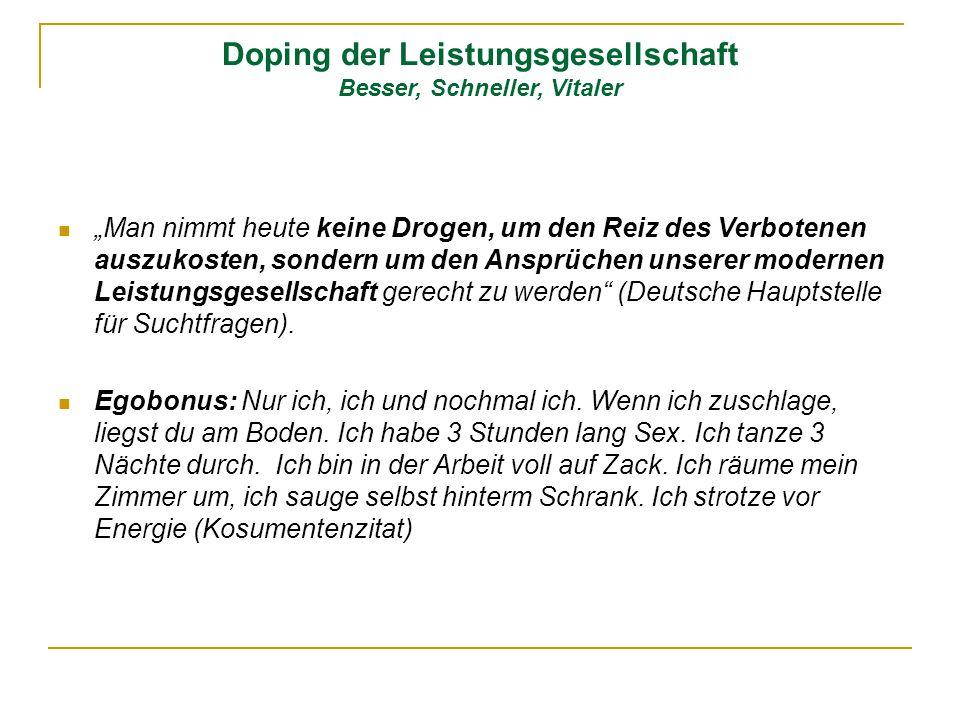 """Doping der Leistungsgesellschaft Besser, Schneller, Vitaler """"Man nimmt heute keine Drogen, um den Reiz des Verbotenen auszukosten, sondern um den Ansp"""