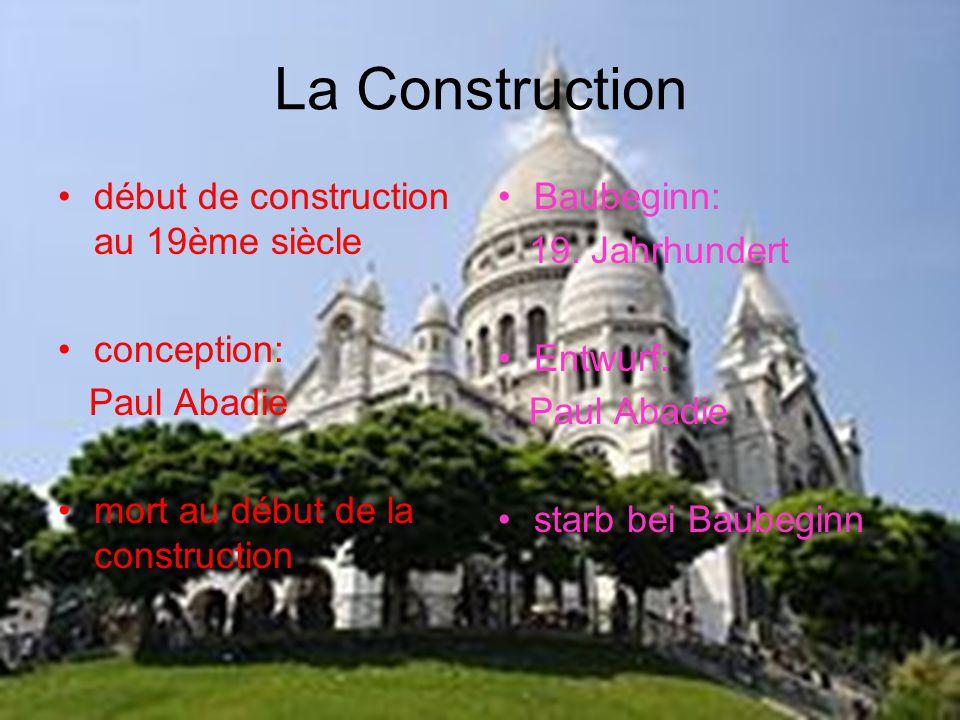 La Construction début de construction au 19ème siècle conception: Paul Abadie mort au début de la construction Baubeginn: 19.