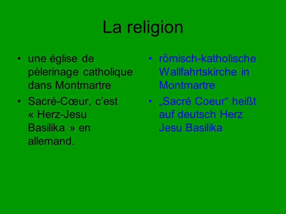La religion une église de pèlerinage catholique dans Montmartre Sacré-Cœur, c'est « Herz-Jesu Basilika » en allemand.